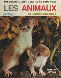 Georgette Barthelemy et  Collectif - Les animaux et leurs secrets.