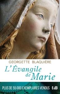 Georgette Blaquière - L'Evangile de Marie.