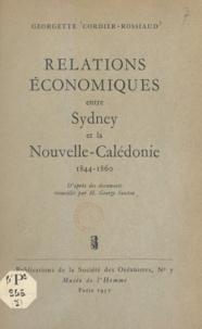 Georgette Cordier-Rossiaud et George Saxton - Relations économiques entre Sydney et la Nouvelle-Calédonie : 1844-1860.