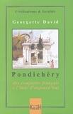 Georgette David - Pondichéry - Des comptoirs français à l'Inde d'aujourd'hui.
