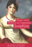 Georgette Ducrest - Mémoires sur l'impératrice Joséphine, ses contemporains, la cour de Navarre et de la Malmaison.