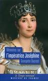 Georgette Ducrest - Mémoires sur l'impératrice Joséphine - Ses contemporains, la cour de Navarre et de la Malmaison.