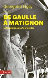 Georgette Elgey - De Gaulle à Matignon - La République des Tourmentes.