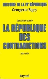 Georgette Elgey - Histoire de la IVe République - La République des contradictions (1951-1954).