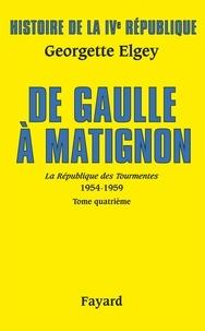 Georgette Elgey - Histoire de la IVe République Vol.6. De Gaulle à Matignon.