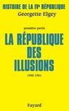 Georgette Elgey - Histoire de la IVe République - La République des illusions (1945-1951).