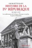Georgette Elgey - Histoire de la IVe République - Tome 1, De 1945 à mars 1957 : La modernisation de la France, l'Europe en marche, la guerre d'Indochine.