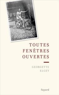 Georgette Elgey - Toutes fenêtres ouvertes.
