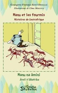 Georgette Florence Koyt-Deballé - Manu et les fourmis - Histoires de Centrafrique - Edition français-sängö.