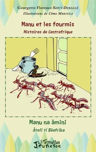 Manu et les fourmis. Histoires de Centrafrique - Edition français-sängö