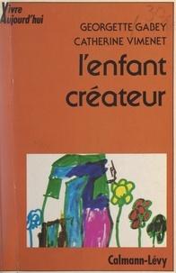 Georgette Gabey et Catherine Vimenet - L'enfant créateur.