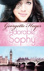 Georgette Heyer - Adorable Sophy.