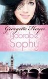Georgette Heyer - Adorable Sophy.