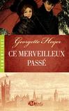 Georgette Heyer - Ce merveilleux passé.