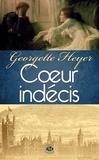 Georgette Heyer - Coeur indécis.