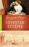Georgette Heyer - L'éventail et l'épée.