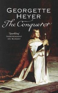 Georgette Heyer - The Conqueror.