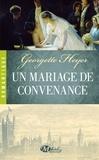 Georgette Heyer - Un mariage de convenance.