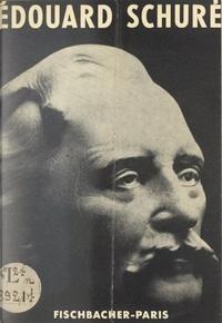 """Georgette Jeanclaude - Édouard Schuré, auteur des """"Grands initiés"""" - Sa vie, son œuvre."""