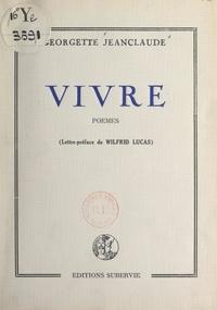 Georgette Jeanclaude et Wilfrid Lucas - Vivre.