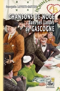 Georgette Laporte-Castède - Chansons de noce dans les Landes de Gascogne.