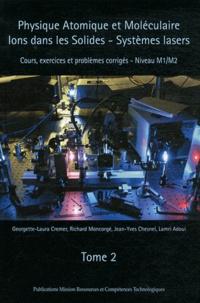 Physique atomique et moléculaire. Ions dans les solides- Tome 2 - Georgette-Laura Cremer |