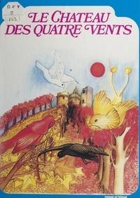 Georgette Suret-Canale et Claudine Suret-Canale - Le château des quatre vents.