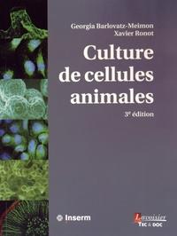 Georgia Barlovatz-Meimon et Xavier Ronot - Culture de cellules animales.