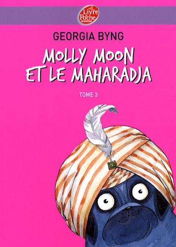 Georgia Byng - Molly Moon Tome 3 : Molly Moon et le maharadja.