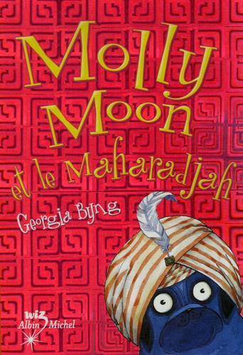 Georgia Byng - Molly Moon Tome 3 : Molly Moon et le Maharadjah.