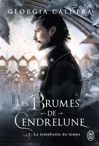 Les Brumes de Cendrelune Tome 2 La symphonie du temps
