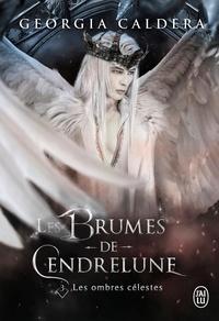 Georgia Caldera - Les Brumes de Cendrelune Tome 3 : Les ombres célestes.