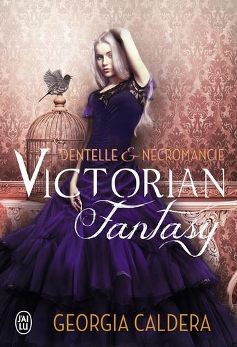 Victorian fantasy Tome 1 Dentelle et nécromancie
