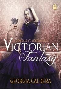 Georgia Caldera - Victorian fantasy Tome 1 : Dentelle et nécromancie.
