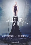 Georgia Caldera - Victorian fantasy Tome 2 : De velours et d'acier.