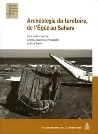Georgia Kourtessi-Philippakis et René Treuil - Archéologie du territoire, de l'Egée au Sahara.