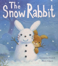 Georgiana Deutsch et Alison Edgson - The Snow Rabbit.
