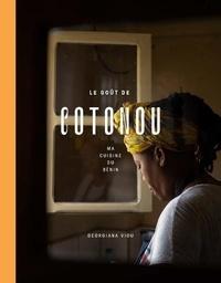 Georgiana Viou - Le goût de Cotonou - Ma cuisine du Bénin.