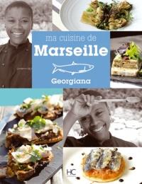 Georgiana Viou et Geneviève Schurer - Ma cuisine de Marseille.