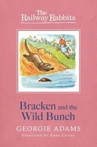 Georgie Adams et Anna Currey - Bracken and the Wild Bunch - Book 11.