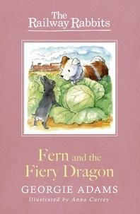 Georgie Adams et Anna Currey - Fern and the Fiery Dragon - Book 7.
