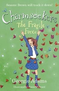 Georgie Adams - The Fragile Force - Book 5.