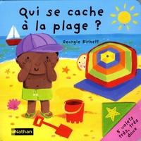Georgie Birkett - Qui se cache à la plage ?.
