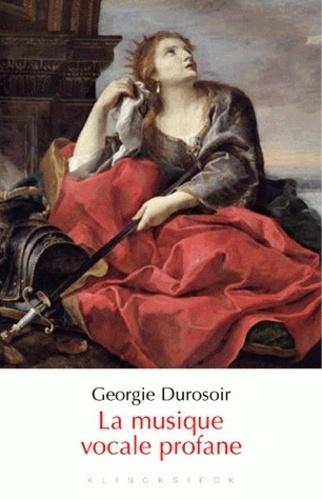 Georgie Durosoir - La musique vocale profane au XVIIe siècle.