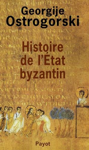 Georgije Ostrogorski - Histoire de l'Etat byzantin.