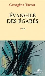 Georgina Tacou - Evangile des égarés.