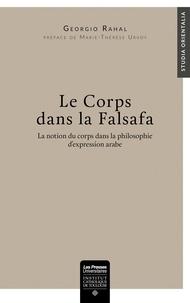 Georgio Rahal - Le corps dans la Falsafa - La notion du corps dans la philosophie d'expression arabe.