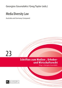 Georgios Gounalakis et Greg Taylor - Media Diversity Law - Australia and Germany Compared.