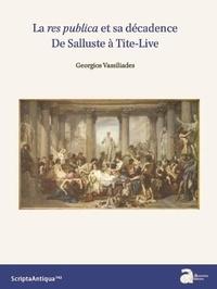Georgios Vassiliadès - La res publica et sa décadence - De Salluste à Tite-Live.