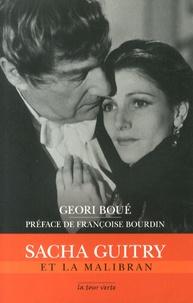 Géori Boué - Sacha Guitry et La Malibran.